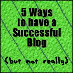5 Ways to Have a Successful Blog
