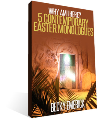 Why Am I Here: 5 Contemporary Easter Monologues